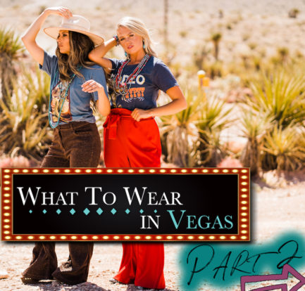 What to Wear in Vegas: Pt. 2